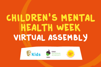 Children's Mental Health Week assembly – with BAFTA Kids and Oak National Academy