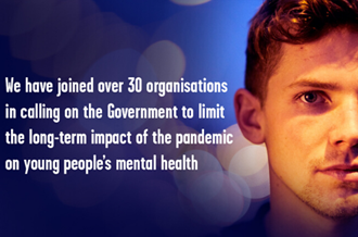 We have joined over 30 organisations in calling on the Government to limit the long-term impact of the pandemic on young people's mental health